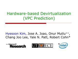 Hardware-based Devirtualization  VPC Prediction