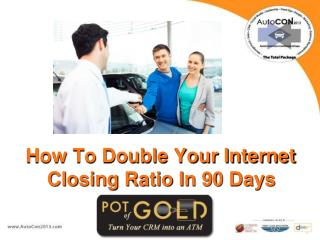 How To Double Your Internet Closing Ratio In 90 Days