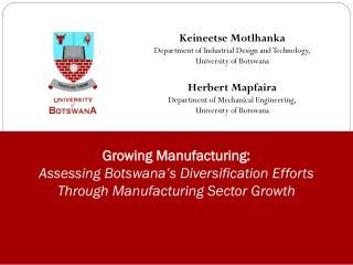 Keineetse Motlhanka Department of Industrial Design and Technology,  University of Botswana