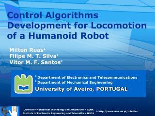 Control Algorithms Development for Locomotion of a Humanoid Robot