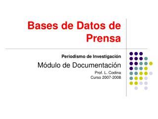 Bases de Datos de Prensa