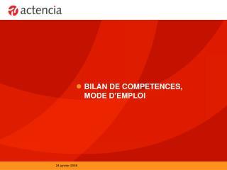 BILAN DE COMPETENCES,   MODE D'EMPLOI