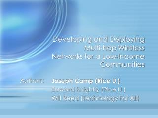 Developing and Deploying Multi-hop Wireless Networks for a Low-Income Communities