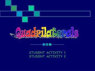 STUDENT ACTIVITY 1 STUDENT ACTIVITY 2
