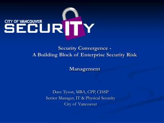 Security Convergence -  A Building Block of Enterprise Security Risk Management