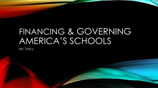 Financing  & Governing America's Schools