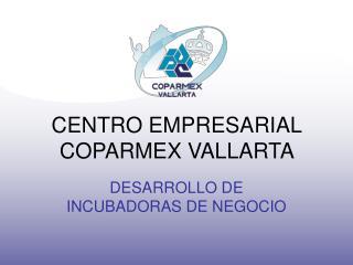 CENTRO EMPRESARIAL COPARMEX VALLARTA
