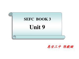 SEFC  BOOK 3 Unit 9