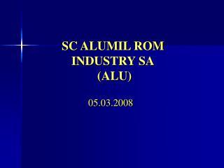 SC ALUMIL ROM INDUSTRY SA  (ALU)