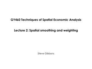 GY460 Techniques of Spatial Economic Analysis