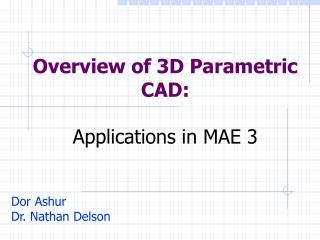 Overview of 3D Parametric CAD: Applications in MAE 3
