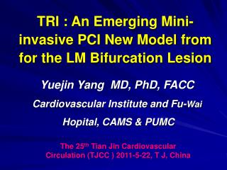 TRI : An Emerging Mini-invasive PCI New Model from for the LM Bifurcation Lesion
