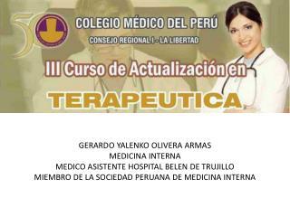 GERARDO YALENKO OLIVERA ARMAS MEDICINA INTERNA MEDICO ASISTENTE HOSPITAL BELEN DE TRUJILLO