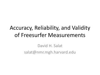 Accuracy, Reliability, and Validity of Freesurfer Measurements