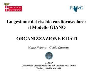 La gestione del rischio cardiovascolare:  il Modello GIANO ORGANIZZAZIONE E DATI