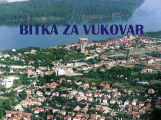 BITKA ZA VUKOVAR
