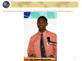 The business of climate change; opportunity or threat to Caribbean industry