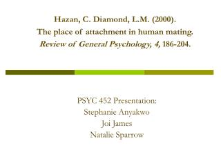 Hazan, C. Diamond, L.M. (2000).  The place of attachment in human mating.