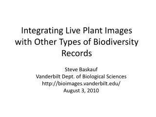 Integrating Live Plant Images with Other Types of Biodiversity Records