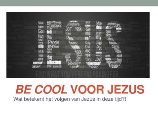 Be Cool  voor Jezus