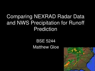 Comparing NEXRAD Radar Data and NWS Precipitation for Runoff Prediction