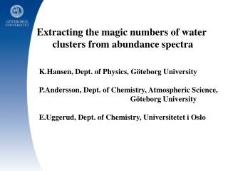 Extracting the magic numbers of water  clusters from abundance spectra