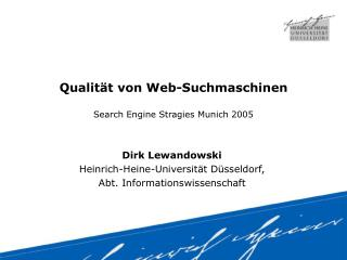Qualität von Web-Suchmaschinen Search Engine Stragies Munich 2005