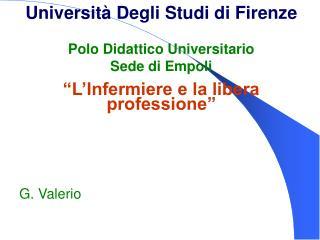 Universit  Degli Studi di Firenze  Polo Didattico Universitario  Sede di Empoli  L Infermiere e la libera professione