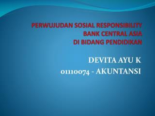 PERWUJUDAN SOSIAL RESPONSIBILITY BANK CENTRAL ASIA DI BIDANG PENDIDIKAN
