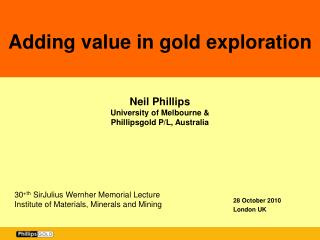 Neil Phillips University of Melbourne & Phillipsgold P/L, Australia