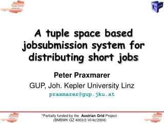 A tuple space based jobsubmission system for distributing short jobs