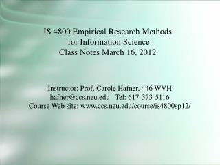 IS 4800 Empirical Research Methods  for Information Science Class Notes March 16, 2012