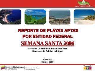 REPORTE DE PLAYAS APTAS  POR ENTIDAD FEDERAL SEMANA SANTA 2008