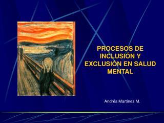 PROCESOS DE INCLUSI N Y EXCLUSI N EN SALUD MENTAL