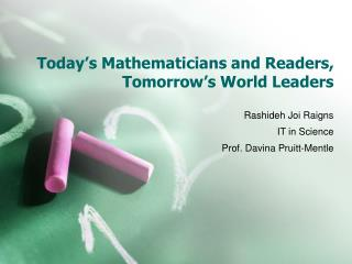 Today's Mathematicians and Readers, Tomorrow's World Leaders
