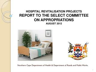 HOSPITAL REVITALISATION PROJECTS REPORT TO  THE SELECT COMMITTEE ON  APPROPRIATIONS AUGUST 2012