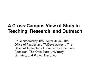 A Cross-Campus View of Story in Teaching, Research, and Outreach