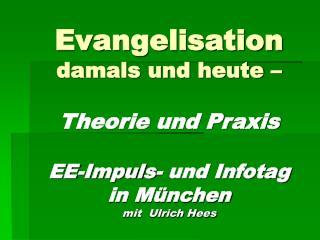 Was ist die biblische Vision (Sicht) von Evangelisation?