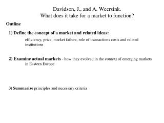 Davidson, J., and A. Weersink.  What does it take for a market to function?