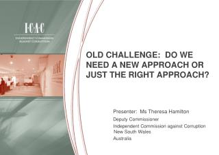 OLD CHALLENGE:  DO WE NEED A NEW APPROACH OR JUST THE RIGHT APPROACH?