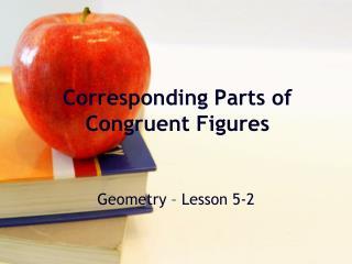 Corresponding Parts of Congruent Figures