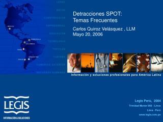 Detracciones SPOT:                   Temas Frecuentes