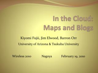 In the Cloud: Maps and Blogs