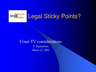 Legal Sticky Points?