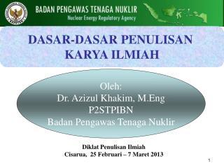 Diklat Penulisan Ilmiah C isarua,  25 Februari  – 7 Maret  201 3
