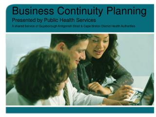 Business Continuity Planning Presented by Public Health Services