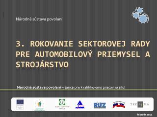 3. Rokovanie  SEKTOROVej RADy  PRE automobilový priemysel a strojárstvo