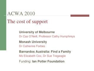 ACWA  2010 The  cost of support