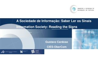 A Sociedade de Informação: Saber Ler os Sinais Information Society: Reading the Signs