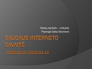 Saugaus interneto savait ė 2012.02.07-2012.02.14